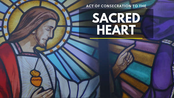 Act of Consecration to the Sacred Heart of Jesus catholic prayers vatican site
