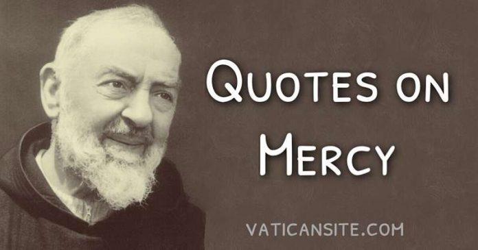 Padre Pio Quotes on Mercy