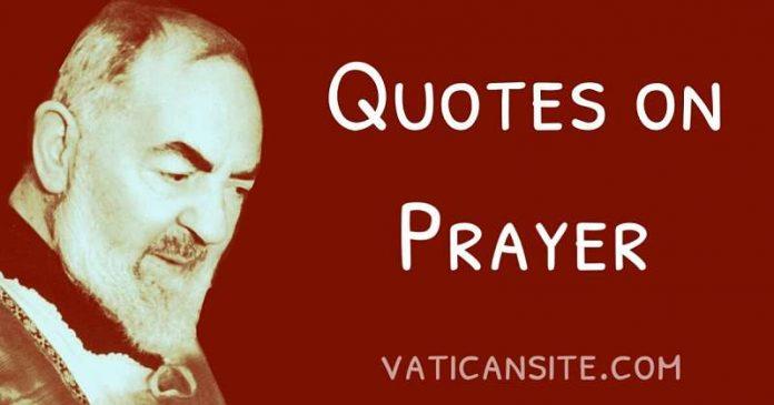 Padre Pio Quotes on Prayer