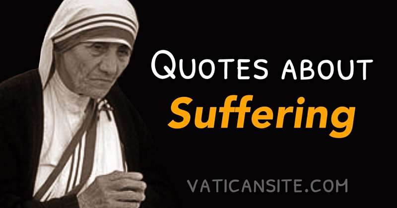 St. Mother Teresa Quotes About Suffering - Vatican Site