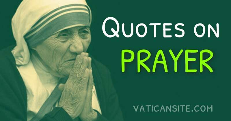 St. Mother Teresa Quotes on Prayer - VATICAN SITE